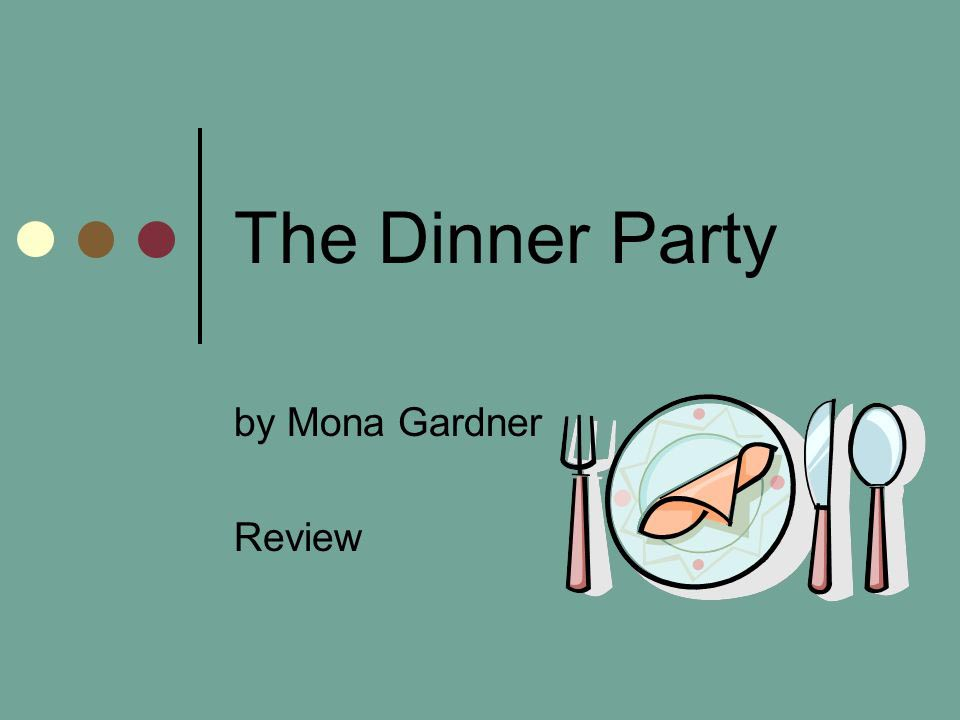 The Dinner Party by Mona Gardner Theme